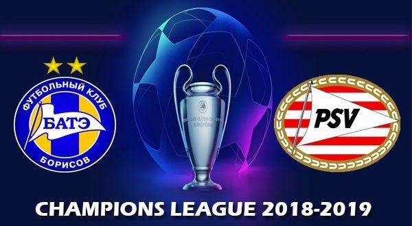 Батэ – ПСВ 21 августа 2018: прогноз на матч плей-офф ЛЧ УЕФА