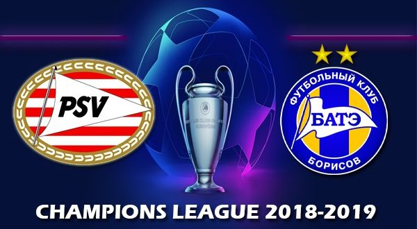 ПСВ – Батэ 29 августа 2018: прогноз на ответный на матч плей-офф ЛЧ
