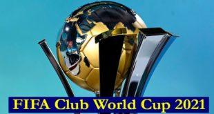 Клубный чемпионат мира по футболу 2021: расписание, участники